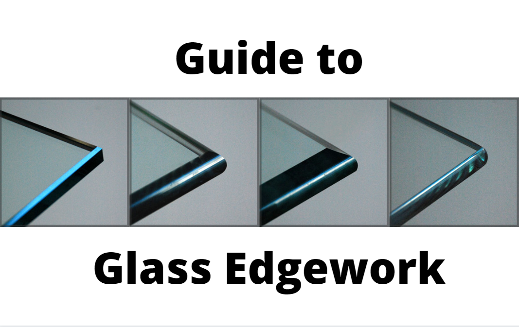 Types of Glass Edgework Guide